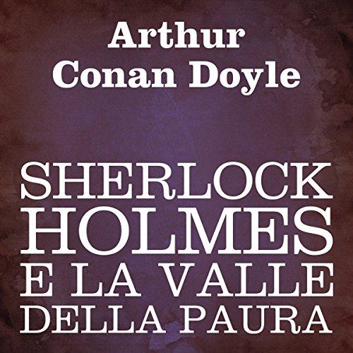 Sherlock Holmes e la valle della paura  Audiolibri