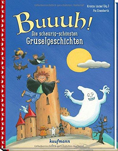 Buuuh!: Die schaurig-schönsten Gruselgeschichten
