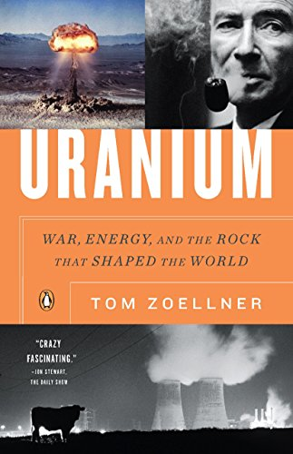 Uranium: War, Energy, and the Rock That Shaped the World por Tom Zoellner