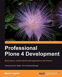 Professional Plone 4 Development von [Aspeli, Martin]