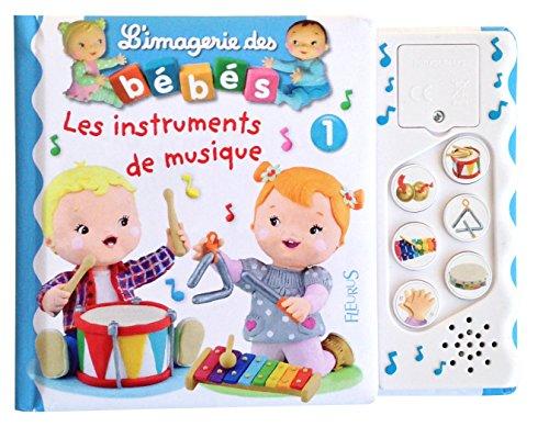 L'imagerie sonore des bébés - Les instruments de musique 1 par Emilie Beaumont;Nathalie Bélineau