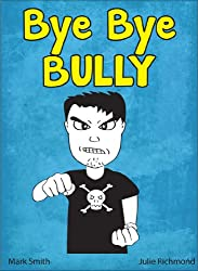 Bye Bye Bully: A Super Funny Illustrated Book for Kids 8-13 (The Hilarious Misadventures of Jimmy Smith 2)