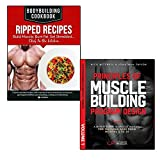principles of muscle building program design and bodybuilding cookbook 2 books collection set