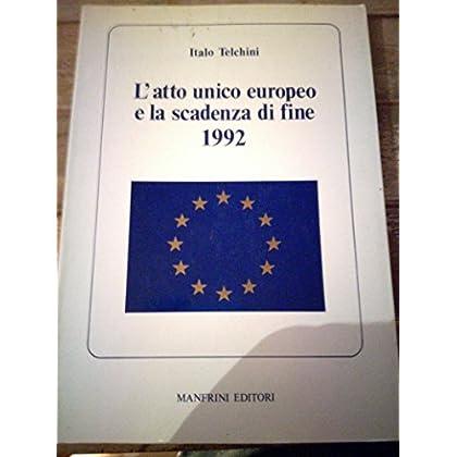 L'atto Unico Europeo E La Scadenza Di Fine 1992