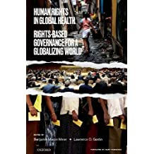 Human Rights in Global Health: Rights-Based Governance for a Globalizing World