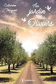 Au jardin des oliviers par Catherine Magand