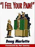 I Feel Your Pain by Doug Marlette (1996-11-02)