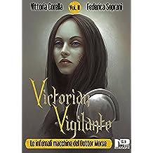 Victorian Vigilante - Le infernali macchine del dottor Morse (Vol. 2)