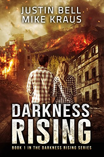 Darkness Rising: Book 1 in the Thrilling Post-Apocalyptic Survival Series: (Darkness Rising - Book 1) par Justin Bell