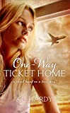 One-Way Ticket Home: A Novel Based on a True Story
