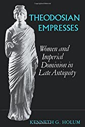 Theodosian Empresses: Women and Imperial Dominion in Late Antiquity.