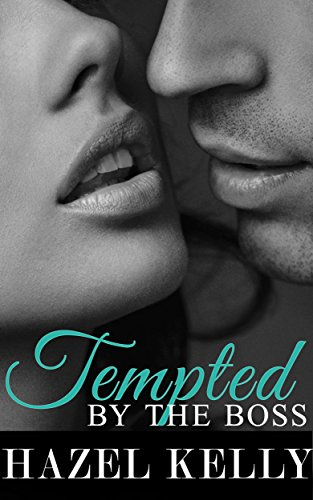 Tempted by the Boss (Tempted Series Book 1) (English Edition) von [Kelly, Hazel]