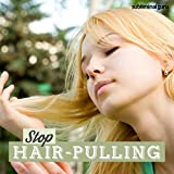 Stop Hair Pulling: Break Your Hair Pulling Habit with Subliminal Messages