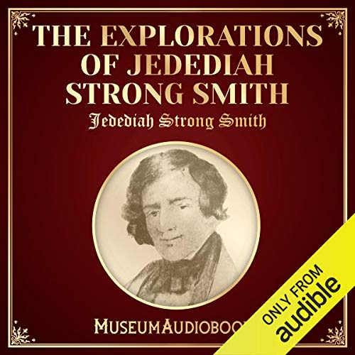 The Explorations of Jedediah Strong Smith (Smith Strong Jedediah)