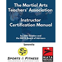 The Martial Arts Teachers' Instructor Certification Manual (English Edition)