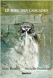 Le rire des cascades de Michelle Daufresne,Alain Boudet ( 20 septembre 2001 )