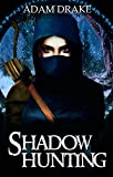 Shadow Hunting - New Edition (LitRPG: Shadow For Hire Book 2)