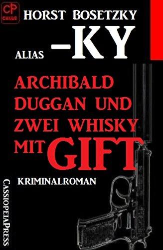 Archibald Duggan und zwei Whisky mit Gift: Cassiopeiapress Kriminalroman