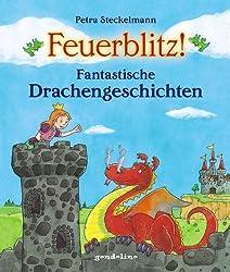 Feuerblitz! Fantastische Drachengeschichten