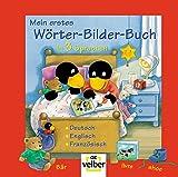 Mein erstes Wörter-Bilder-Buch in 3 Sprachen: Deutsch - Englisch -