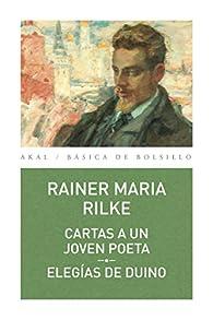Cartas a un joven poeta - Elegías del Dunio par Rainer Mª Rilke