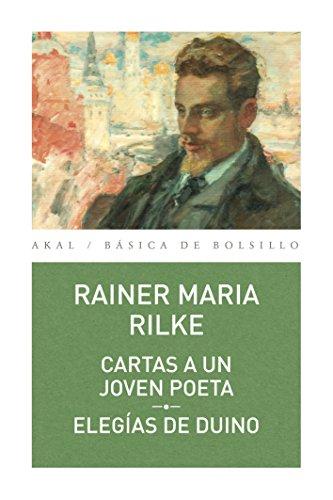 Cartas a un joven poeta - Elegías del Dunio (Básica de Bolsillo – Serie Clásicos de la literatura alemana nº 322) por Rainer María Rilke