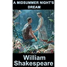 A Midsummer Night's Dream: FREE Hamlet By William Shakespeare, 100% Formatted, Illustrated - JBS Classics (100 Greatest Novels Of All Time Book 92) (English Edition)