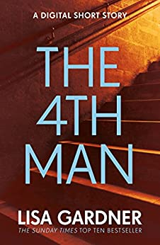 The 4th Man (An FBI Profiler Short Story) by [Gardner, Lisa]