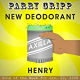 New Deodorant: Parry Gripp Song of the Week for January 22, 2008 - Single