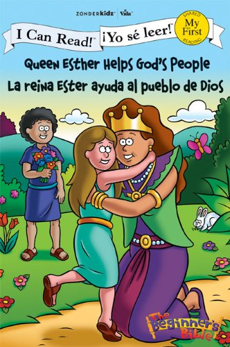 Queen Esther Helps God's People/La Reina Ester Ayuda Al Pueblo De Dios (I Can Read/The Beginner's Bible)