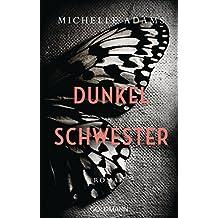 Dunkelschwester: Roman (German Edition)
