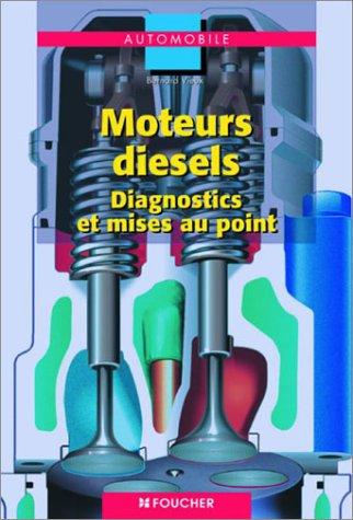 Moteurs diesels : Diagnostics et mises au point