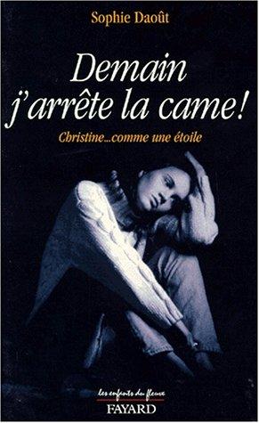 DEMAIN J'ARRETE LA CAME ! Christine... comme une étoile