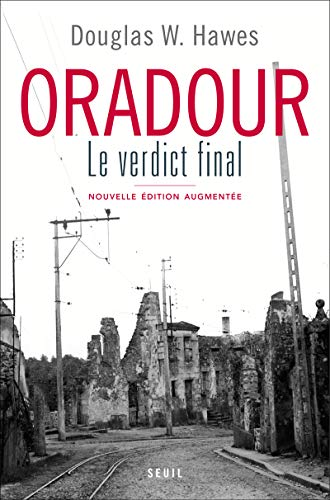 Oradour. Le verdict final