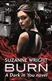 Burn (The Dark in You Book 1) by Suzanne Wright
