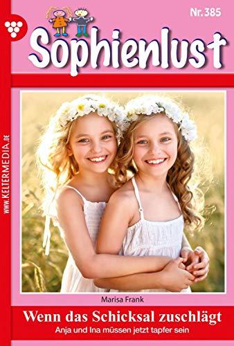 Sophienlust 385 - Liebesroman: Wenn das Schicksal zuschlägt