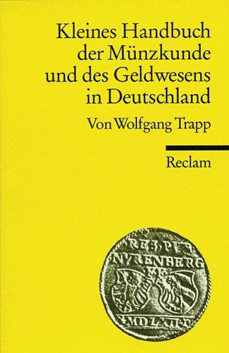 Kleines Handbuch der Münzkunde und des Geldwesens in Deutschland
