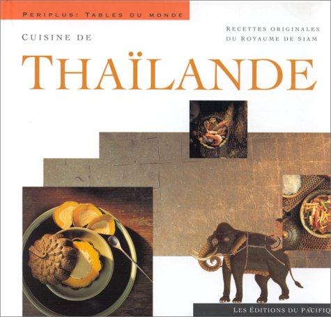 Cuisine de Thaïlande : Recettes originales du royaume de siam