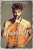 Doctor Naughty - verboten verliebt: romantische Liebeskomödie