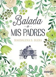 Balada a mis padres par Magdalena S. Blesa