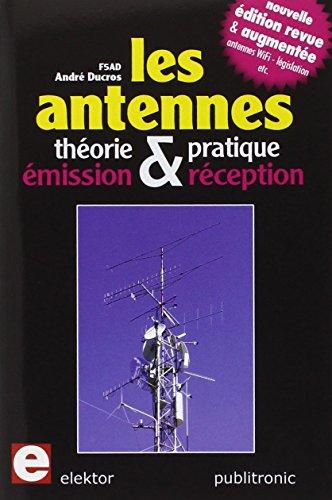 Les antennes : théorie et pratique: Emission etréception