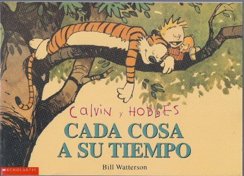 Calvin y Hobbes: Cada Cosa a Su Tiempo (Calvin and Hobbes: The Days Are Just Packed) by Bill Watterson (2001) Paperback