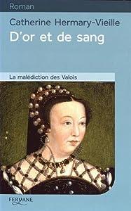 """Afficher """"D'or et de sang : la malédicition des Valois"""""""