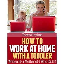 How To Work at Home With a Toddler (English Edition)