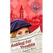 Asking for Trouble (London Confidential) by Sandra Byrd (2010-04-01)