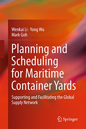 Planning and Scheduling for Maritime Container Yards: Supporting and Facilitating the Global Supply Network (English Edition) De Li Container
