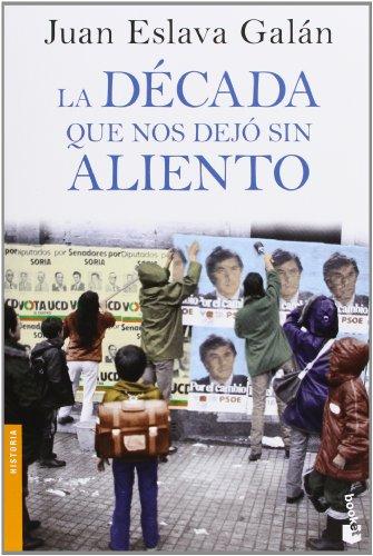 La década que nos dejó sin aliento (Divulgación. Historia) por Juan Eslava Galán