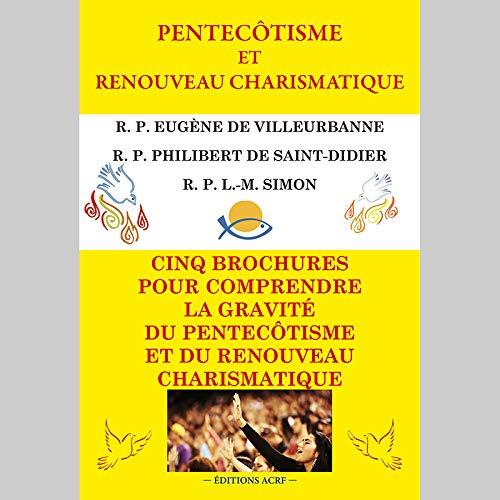 PENTECÔTISME ET RENOUVEAU CHARISMATIQUE par R.P. Eugène de Villeurbanne
