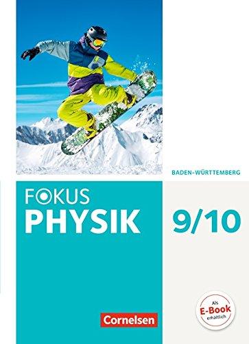 Fokus Physik - Neubearbeitung - Gymnasium Baden-Württemberg: 9./10. Schuljahr - Schülerbuch