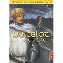 Les chevaliers de la Table ronde : Lancelot du lac